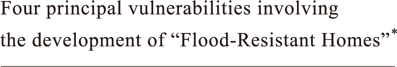 "Four principal vulnerabilities involving the development of ""Flood-Resistant Homes"""